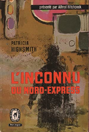 L'iconnu du nord express: Highsmith Patricia