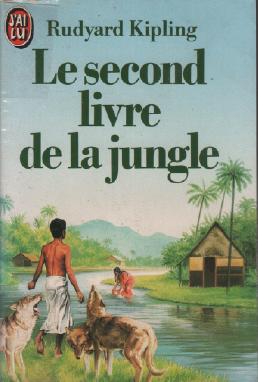 Le Second Livre De La Jungle: Kipling Rudyard