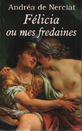 Félicia ou mes fredaines: De Nerciat Andréa