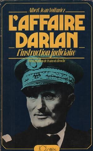 L'affaire darlan / l'instruction judiciaire: Voituriez Albert Jean