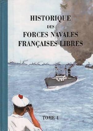 Historique des forces navales francaises libres /: Marine Nationale