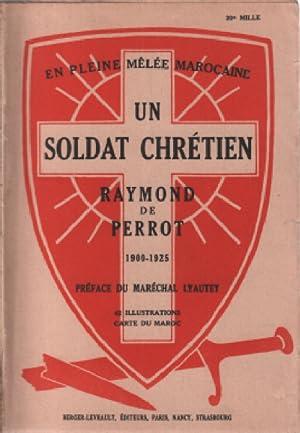 En pleine mélée marocaine un soldat chretien: De Perrot