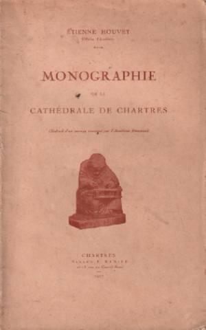 Monographie de la cathédrale de chartres: Houvet Étienne