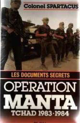 Operation manta : les documents secrets tchad: Spartacus Colonel