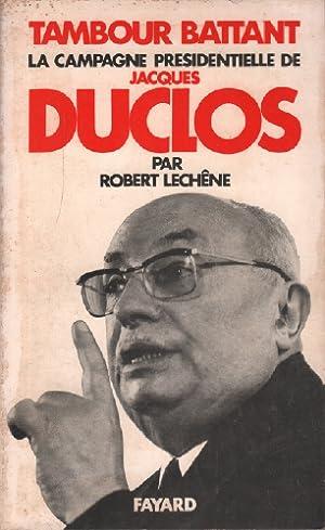 Tambour battant , la campagne présidentielle de: Lechene Robert