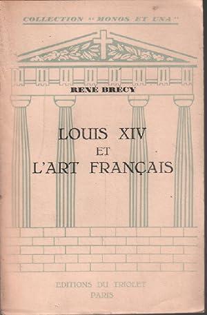 Louis XIV et l'art francais: Brecy René