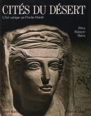 Cités du désert - L'art antique au: Stierlin Henri
