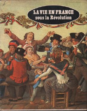 La vie en france sous la révolution: Roux J.p.