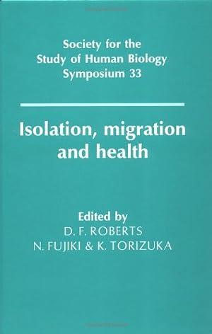 Isolation, Migration and Health: Roberts Derek F.,