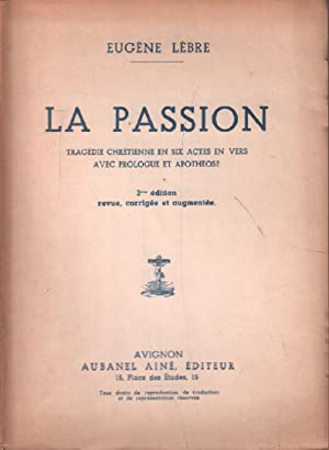 La passion / tragédie chrétienne: Lèbre Eugène