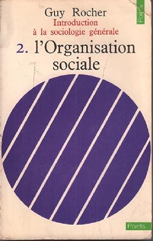 Introduction à la sociologie générale, tome 2: Rocher Guy