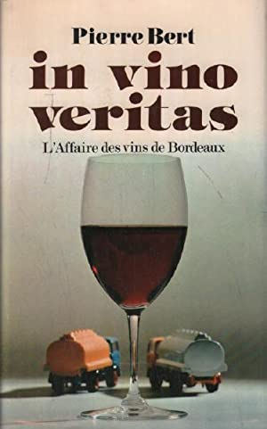 In vino veritas / l'affaire des vins de bordeaux