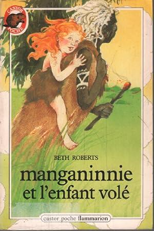 Manganinnie Et L'enfant Vole: Roberts Beth