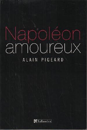 Napoléon amoureux: Pigeard Alain