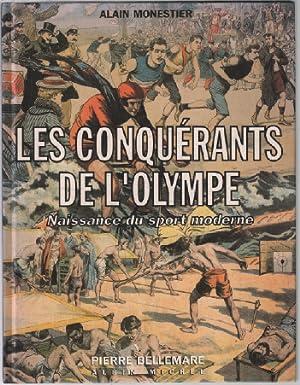 Les conquérants de l'Olympe. Naissance du sport: Bellemare Pierre, Monestier