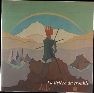 La lisière du trouble / rencontres d'art: Musée Ingris
