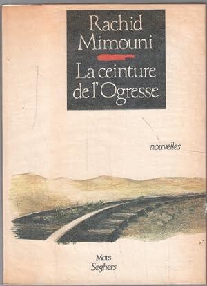 La ceinture de l'ogresse: Mimouni Rachid