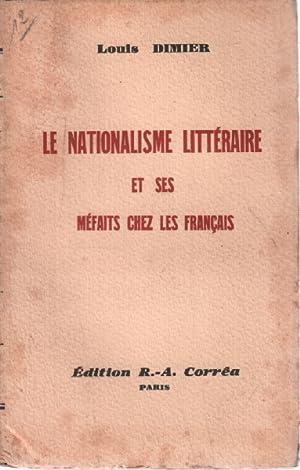 Le nationalisme litteraire et ses méfaits chez: Dimier Louis