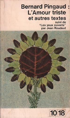 Lamour Triste Et Autres Textes Suivi De