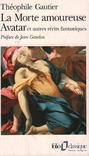 La Morte amoureuse - Avatar et autres: Gautier Théophile, Gaudon