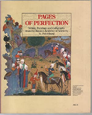 Pages of perfection / islamic paintings and: Collectif