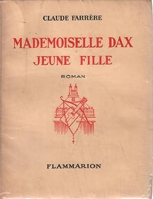Mademoiselle dax jeune fille: Farrere Claude