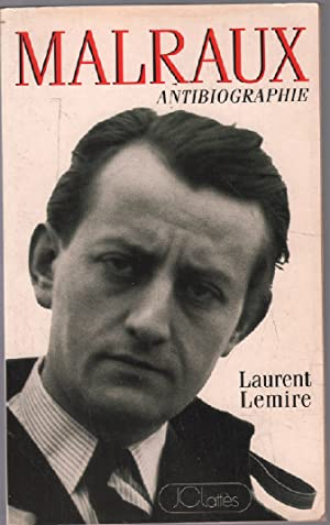 André Malraux : Antibiographie