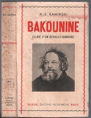 Bakounine, la vie d'un révolutionnaire: Kaminski H.E.