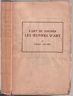 L'art de soigner les oeuvres d'art: Bayard Émile