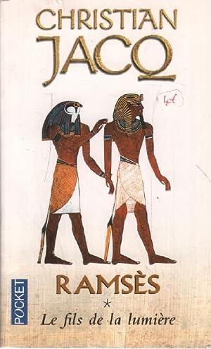 Ramsès T 1 Le Fils de Lumière: Christian Jacq