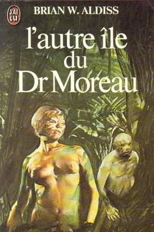 L'autre ile du docteur Moreau: Aldiss Brian-Wilson ,