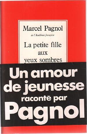 La Petite Fille Aux Yeux Sombres: Pagnol Marcel