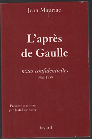 L'après-de Gaulle - Notes confidentielles 1969-1989