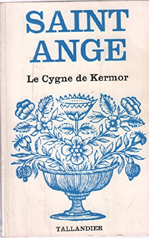 Le cygne de kermor: Saint Ange