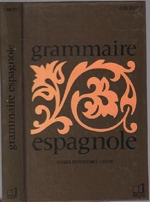 Grammaire espagnole. classes supérieures de l'enseignement secondaire,: Bouzet Jean