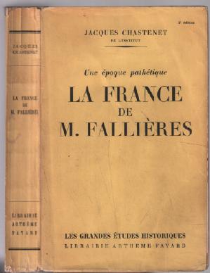 La france de M. fallières: Chastenet Jacques