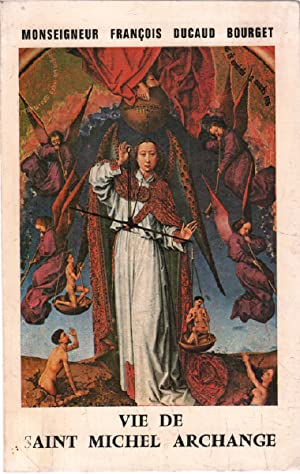 Vie de saint michel archange: Ducaud-bourget