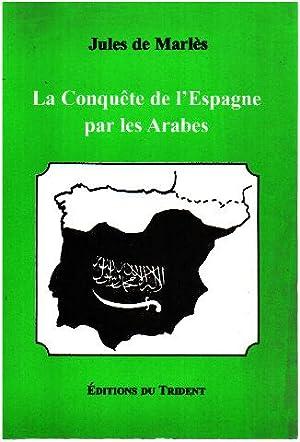 Histoire de la conquête de l'Espagne par: Marlès Jules Lacroix