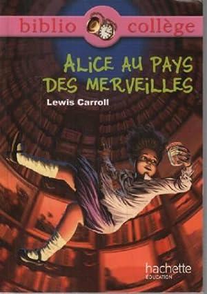 Alice au pays des merveilles: Carroll Lewis
