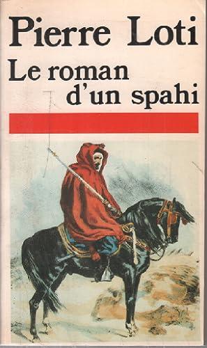 Le roman d'un spahi: Pierre Loti