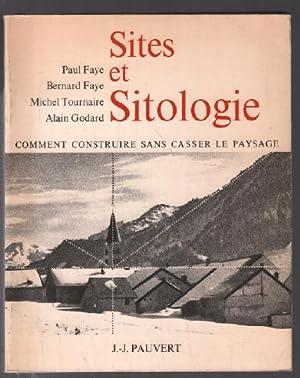 Sites et sitologie: Comment construire sans casser: Faye Tournaire