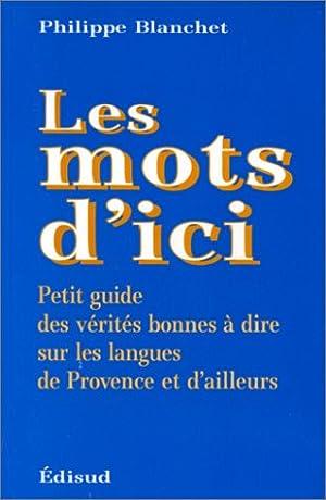 Les mots d'ici : petit guide des: Blanchet Philippe