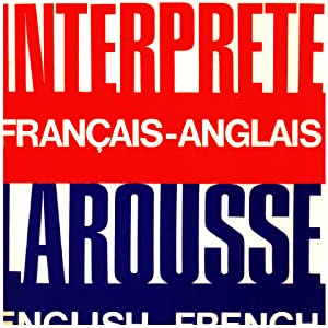 L'Interprete Larousse Francais-Anglais English-French