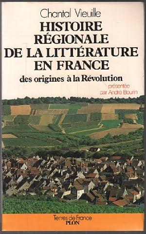 Histoire régionale de la litterature en france: Vieuille Chantal,