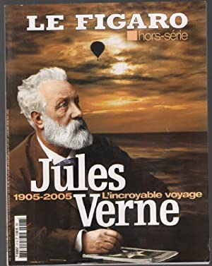 Jules vernes, l'incroyable voyage 1905-2005 / figaro hors série