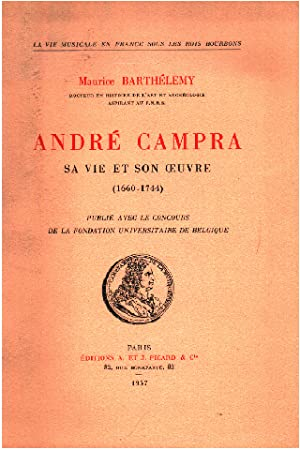 André campra , sa vie son eouvre (1660-1744 )