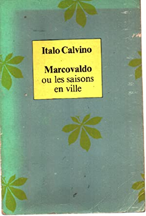 Marcovaldo ou les Saisons en ville: Calvino Italo