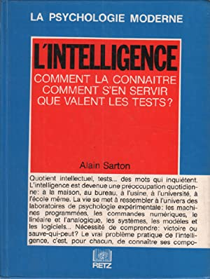 L'intelligence comment la connaitre , comment s'en servir, que valent les tests