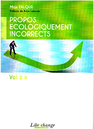 Propos ecologiquement incorrects/ tome 2