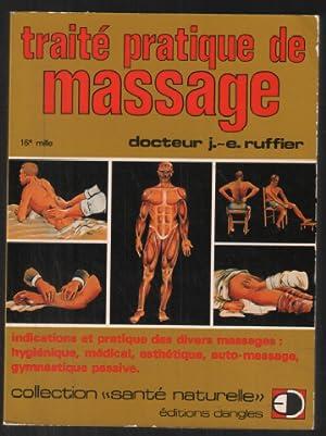 Traite Pratique des Massages- Massage hygiénique, sportif: Ruffier Docteur J.-E.